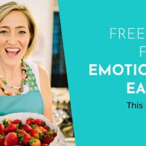 Freedom from Emotional Eating Workshop